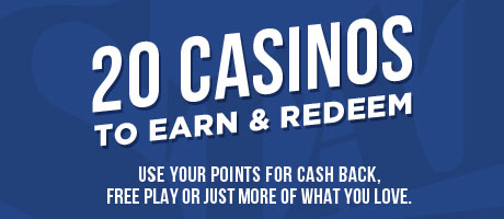 20 Casinos To Earn & Redeem Your Points