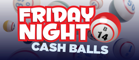 Friday Night Cash Balls
