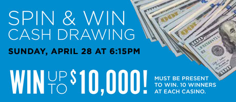 Spin & Win Cash Drawing April