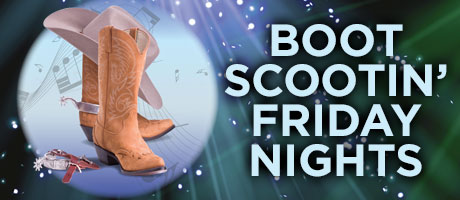 Boot Scootin' Friday Nights